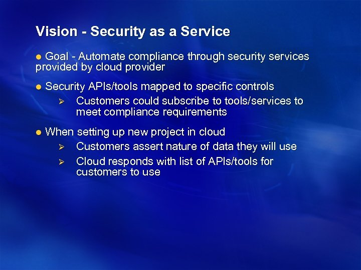 Vision - Security as a Service Goal - Automate compliance through security services provided