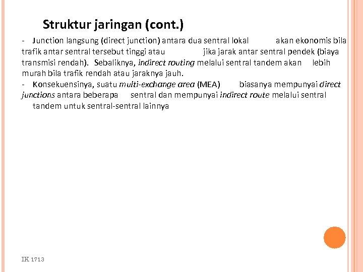 Struktur jaringan (cont. ) - Junction langsung (direct junction) antara dua sentral lokal akan