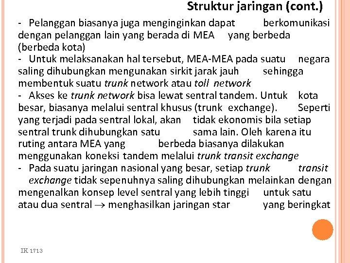 Struktur jaringan (cont. ) - Pelanggan biasanya juga menginginkan dapat berkomunikasi dengan pelanggan lain