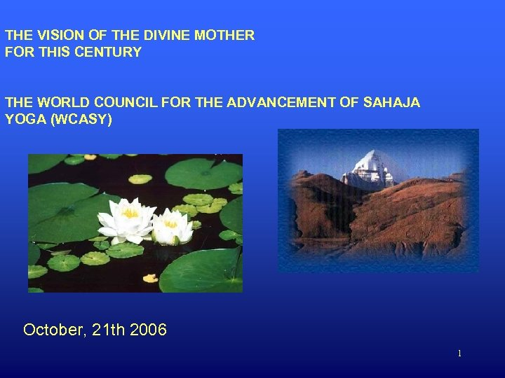 THE VISION OF THE DIVINE MOTHER FOR THIS CENTURY THE WORLD COUNCIL FOR THE