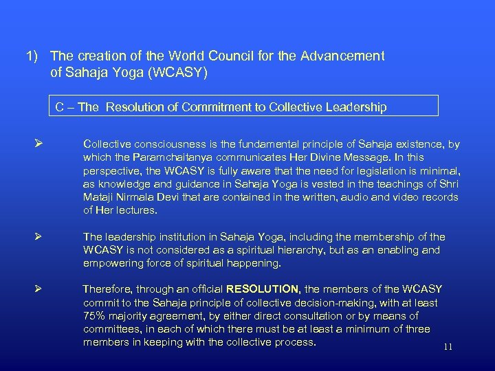 1) The creation of the World Council for the Advancement of Sahaja Yoga (WCASY)