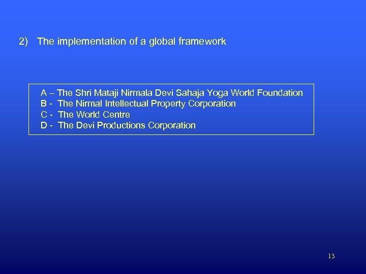 2) The implementation of a global framework A – The Shri Mataji Nirmala Devi