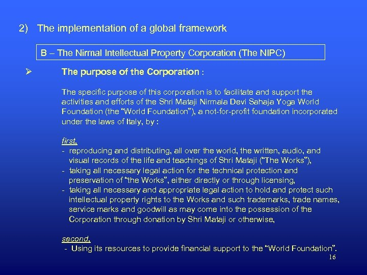 2) The implementation of a global framework B – The Nirmal Intellectual Property Corporation