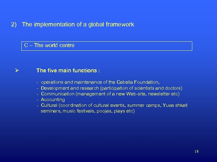 2) The implementation of a global framework C – The world centre Ø The
