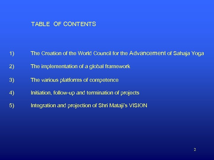 TABLE OF CONTENTS 1) The Creation of the World Council for the Advancement of