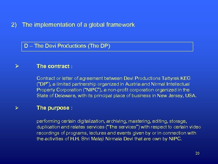 2) The implementation of a global framework D – The Devi Productions (The DP)