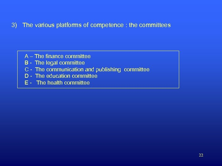 3) The various platforms of competence : the committees A – The finance committee