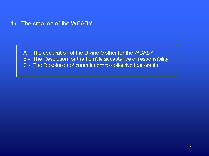 1) The creation of the WCASY A – The declaration of the Divine Mother