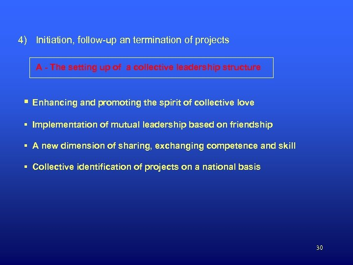 4) Initiation, follow-up an termination of projects A - The setting up of a