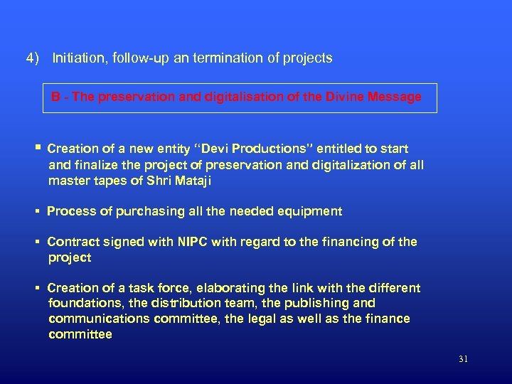 4) Initiation, follow-up an termination of projects B - The preservation and digitalisation of