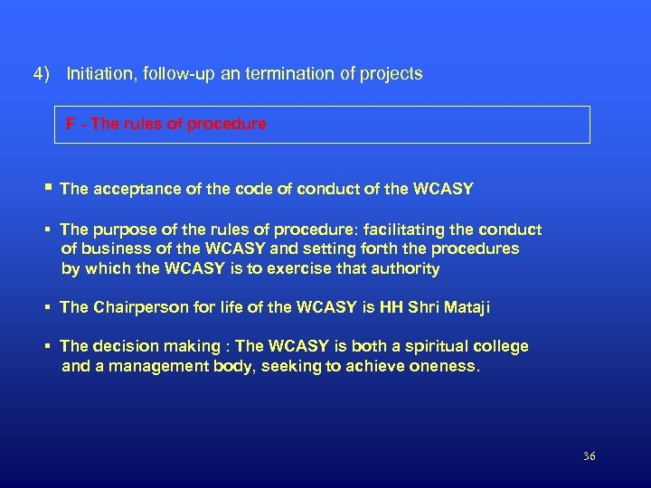 4) Initiation, follow-up an termination of projects F - The rules of procedure §