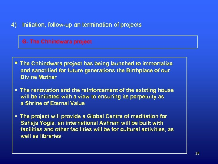 4) Initiation, follow-up an termination of projects G- The Chhindwara project § The Chhindwara