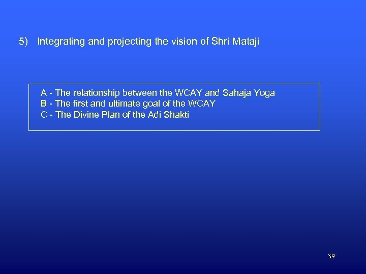 5) Integrating and projecting the vision of Shri Mataji A - The relationship between