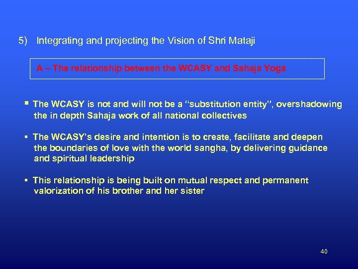 5) Integrating and projecting the Vision of Shri Mataji A – The relationship between