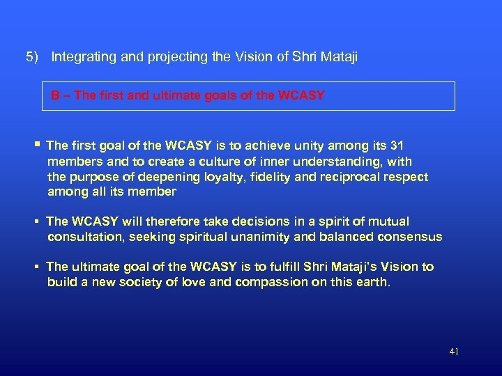 5) Integrating and projecting the Vision of Shri Mataji B – The first and