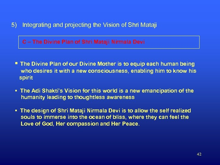 5) Integrating and projecting the Vision of Shri Mataji C – The Divine Plan