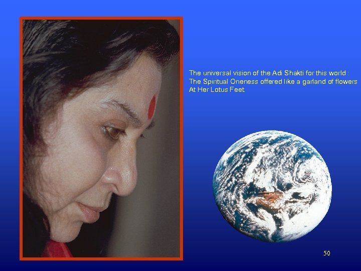 The universal vision of the Adi Shakti for this world : The Spiritual Oneness