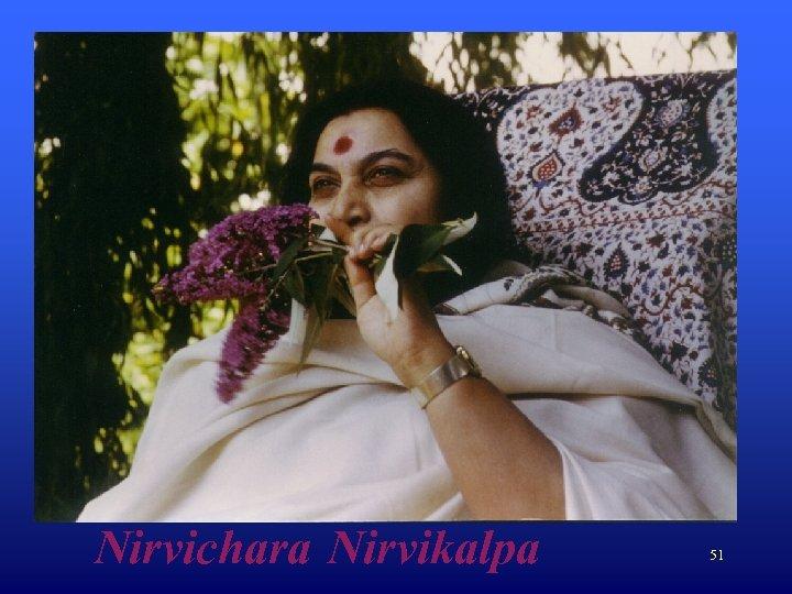 Nirvichara Nirvikalpa 51