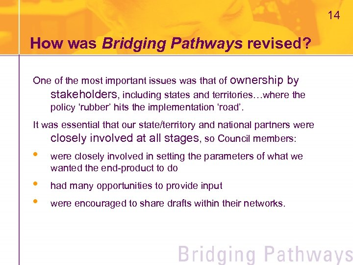 14 How was Bridging Pathways revised? One of the most important issues was that