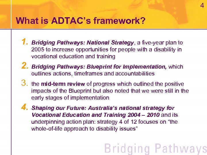 4 What is ADTAC's framework? 1. 2. Bridging Pathways: National Strategy, a five-year plan