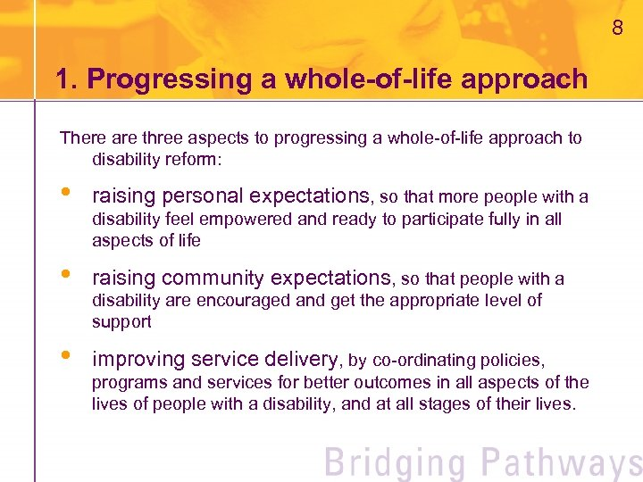 8 1. Progressing a whole-of-life approach There are three aspects to progressing a whole-of-life