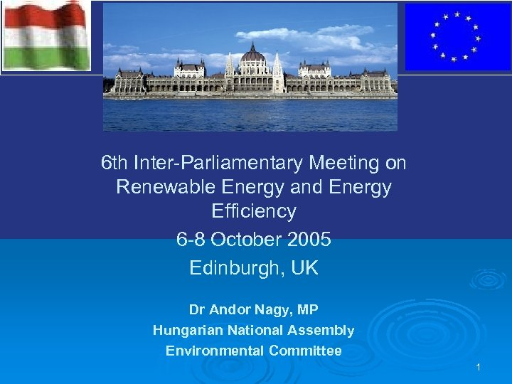 V 6 th Inter-Parliamentary Meeting on Renewable Energy and Energy Efficiency 6 -8 October