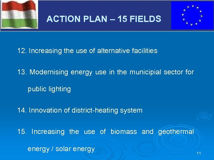 V ACTION PLAN – 15 FIELDS 12. Increasing the use of alternative facilities 13.