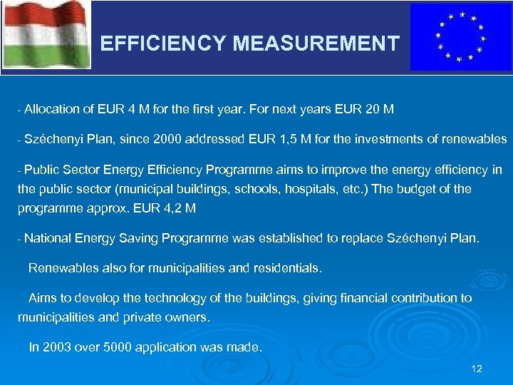 EFFICIENCY MEASUREMENT V - Allocation of EUR 4 M for the first year. For