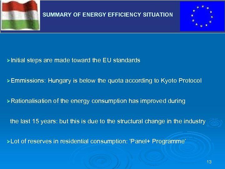 SUMMARY OF ENERGY EFFICIENCY SITUATION V ØInitial steps are made toward the EU standards