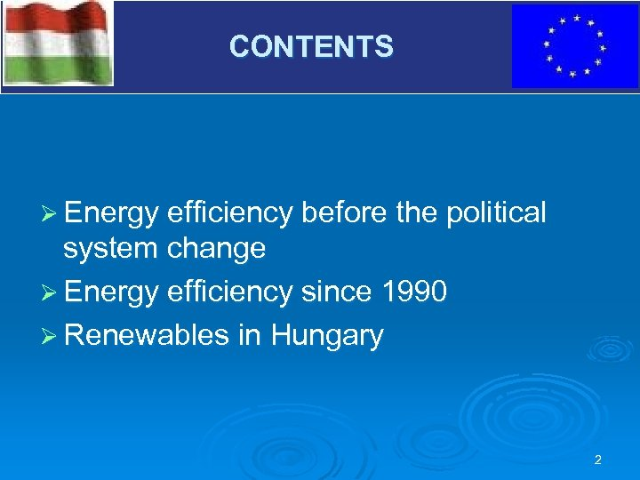 V CONTENTS Ø Energy efficiency before the political system change Ø Energy efficiency since