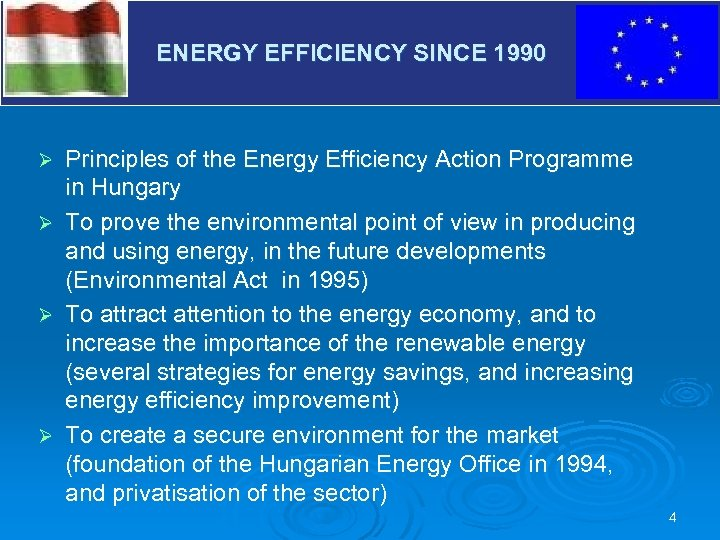 ENERGY EFFICIENCY SINCE 1990 V Principles of the Energy Efficiency Action Programme in Hungary