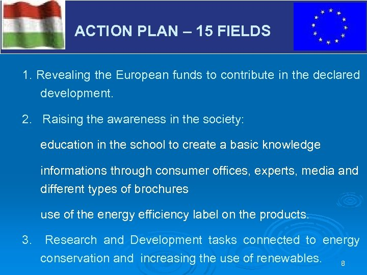 ACTION PLAN – 15 FIELDS V 1. Revealing the European funds to contribute in