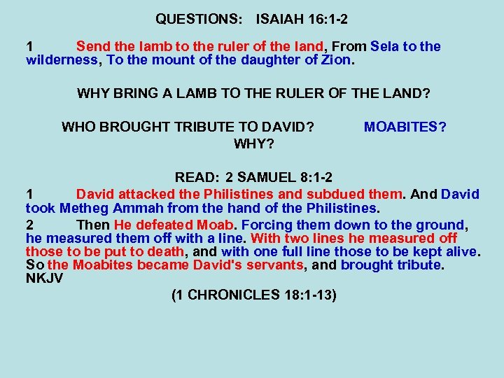 QUESTIONS: ISAIAH 16: 1 -2 1 Send the lamb to the ruler of the