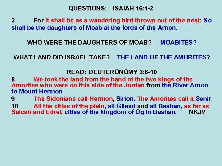 QUESTIONS: ISAIAH 16: 1 -2 2 For it shall be as a wandering bird