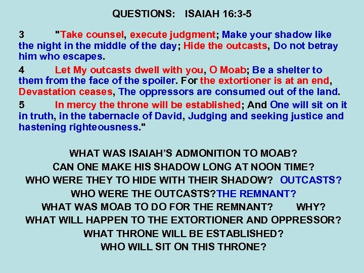 QUESTIONS: ISAIAH 16: 3 -5 3