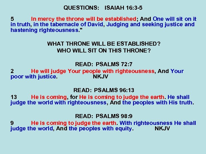 QUESTIONS: ISAIAH 16: 3 -5 5 In mercy the throne will be established; And