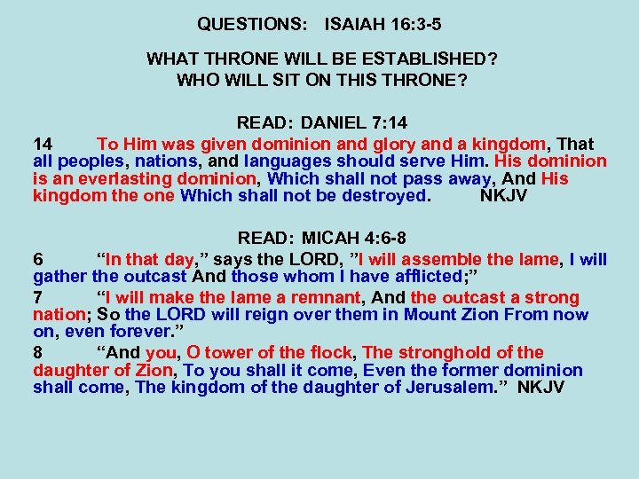QUESTIONS: ISAIAH 16: 3 -5 WHAT THRONE WILL BE ESTABLISHED? WHO WILL SIT ON