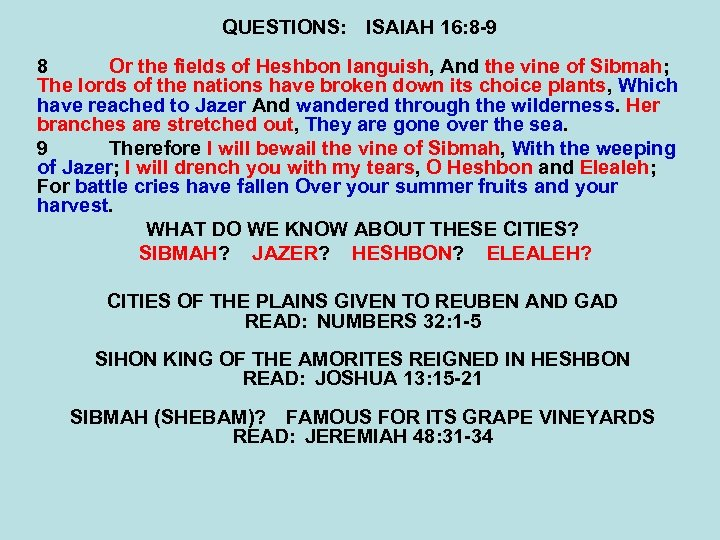 QUESTIONS: ISAIAH 16: 8 -9 8 Or the fields of Heshbon languish, And the