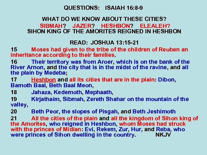 QUESTIONS: ISAIAH 16: 8 -9 WHAT DO WE KNOW ABOUT THESE CITIES? SIBMAH? JAZER?