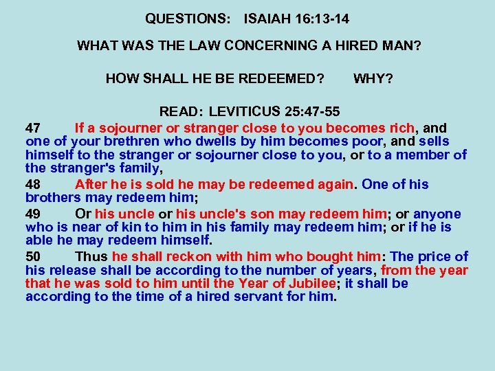 QUESTIONS: ISAIAH 16: 13 -14 WHAT WAS THE LAW CONCERNING A HIRED MAN? HOW