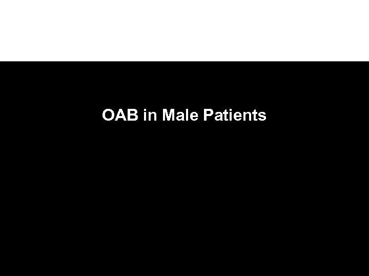 OAB in Male Patients