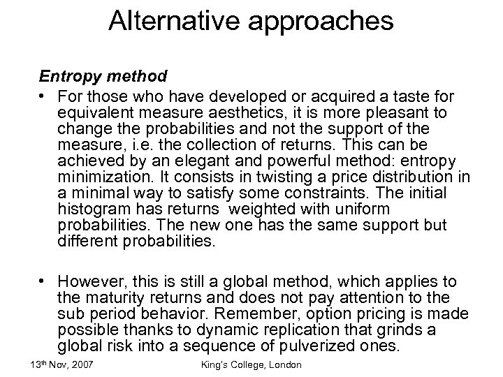 Alternative approaches Entropy method • For those who have developed or acquired a taste