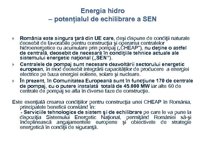 Energia hidro – potențialul de echilibrare a SEN România este singura ţară din UE