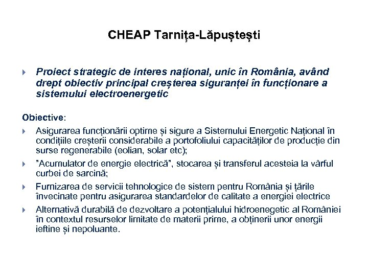 CHEAP Tarnița-Lăpuștești Proiect strategic de interes național, unic în România, având drept obiectiv principal