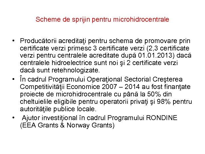 Scheme de sprijin pentru microhidrocentrale • Producătorii acreditaţi pentru schema de promovare prin certificate