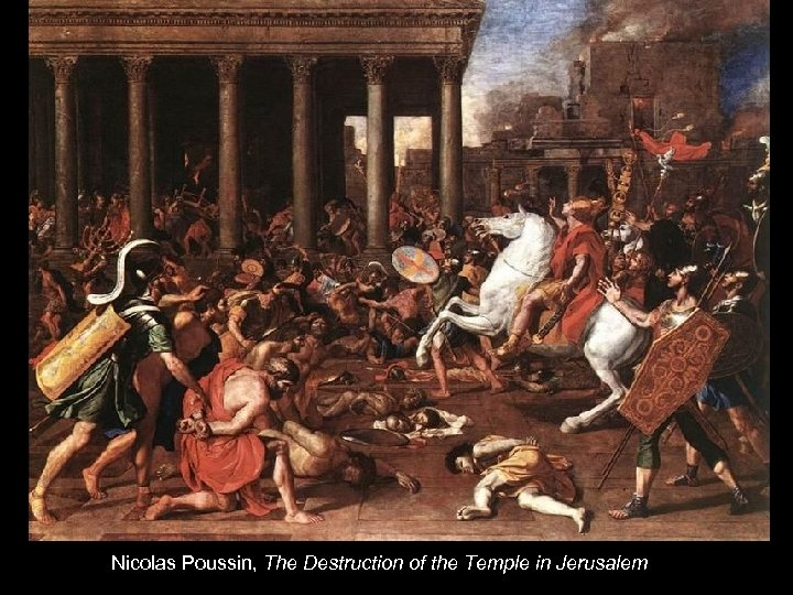 Nicolas Poussin, The Destruction of the Temple in Jerusalem