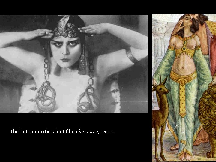 Theda Bara in the silent film Cleopatra, 1917.