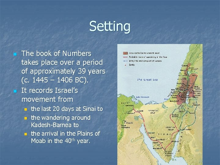Setting n n The book of Numbers takes place over a period of approximately