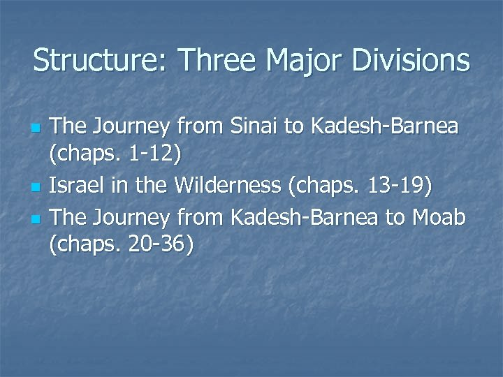 Structure: Three Major Divisions n n n The Journey from Sinai to Kadesh-Barnea (chaps.