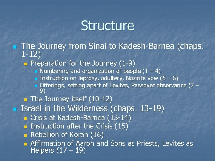 Structure n The Journey from Sinai to Kadesh-Barnea (chaps. 1 -12) n Preparation for